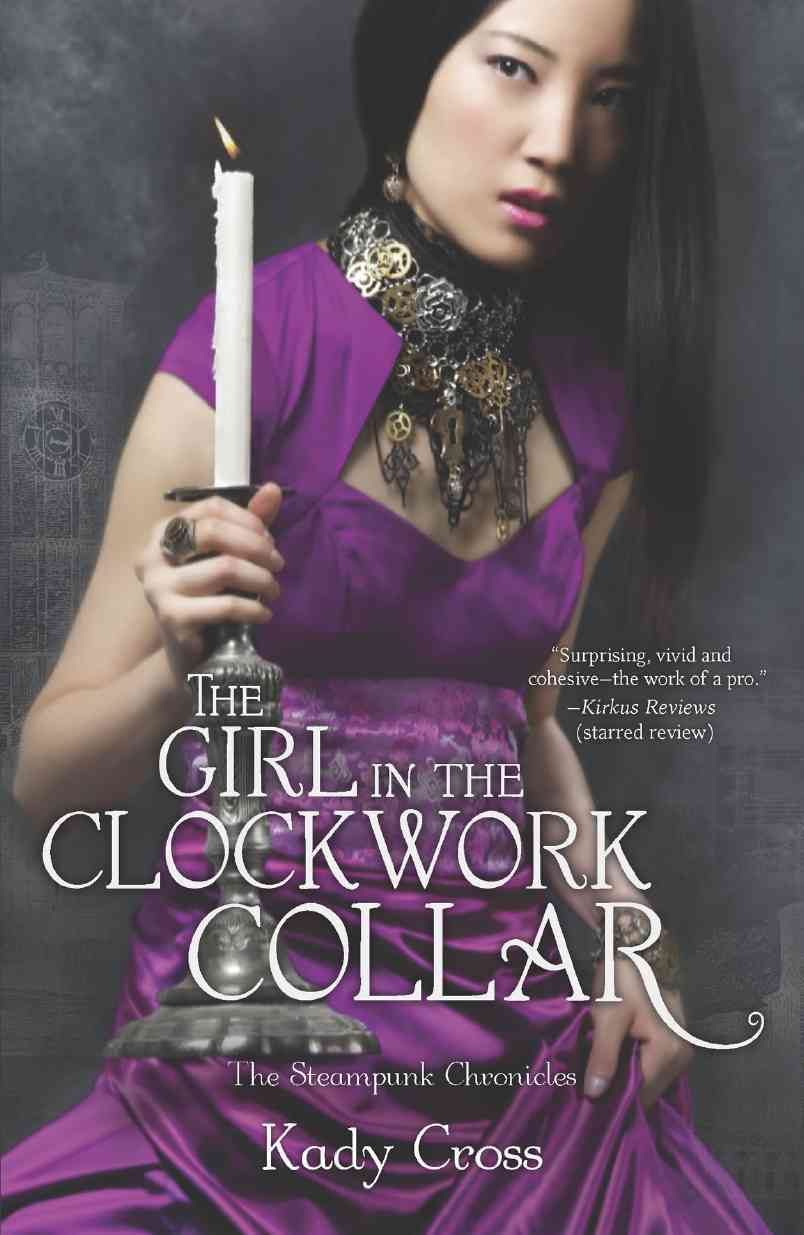 The Girl in the Clockwork Collar By Cross, Kady