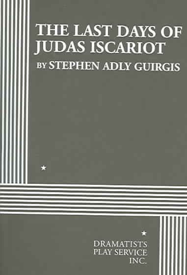 The Last Days of Judas Iscariot By Guirgis, Stephen Adly